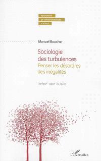 Sociologie des turbulences : penser les désordres des inégalités