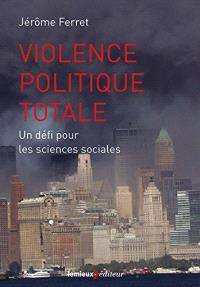 Violence politique totale : un défi pour les sciences sociales