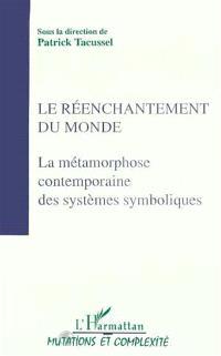 Actes du colloque Sociologies. Volume 2, Le Réenchantement du monde : la métamorphose contemporaine des systèmes symboliques