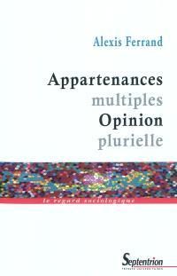 Appartenances multiples, opinion plurielle