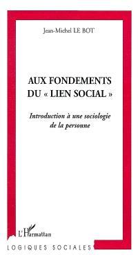 Aux fondements du lien social : introduction à une sociologie de la personne