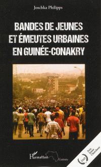 Bandes de jeunes et émeutes urbaines en Guinée-Conakry