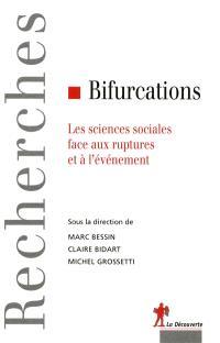 Bifurcations : les sciences sociales face aux ruptures et à l'événement