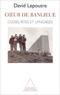 Coeur de banlieue : codes, rites et langages