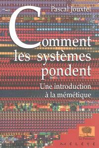 Comment les systèmes pondent : une introduction à la mémétique