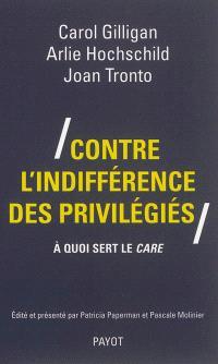 Contre l'indifférence des privilégiés : à quoi sert le care