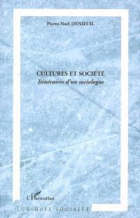 Cultures et société : itinéraires d'un sociologue