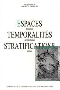 Espaces, temporalités, stratifications : exercices sur les réseaux sociaux