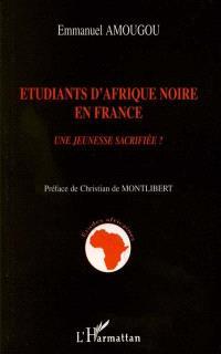 Etudiants d'Afrique noire en France : une jeunesse sacrifiée ?