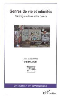 Genres de vie et intimités : chroniques d'une autre France
