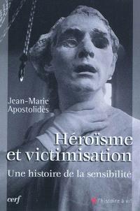 Héroïsme et victimisation : une histoire de la sensibilité