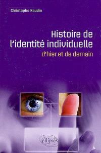 Histoire de l'identité individuelle : d'hier et de demain