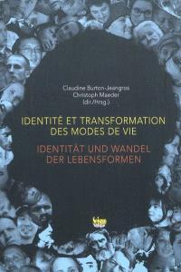Identité et transformation des modes de vie = Identität und Wandel des Lebensformen