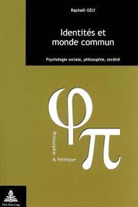 Identités et monde commun : psychologie sociale, philosophie, société