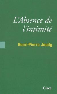 L'absence d'intimité : sociologie des choses intimes