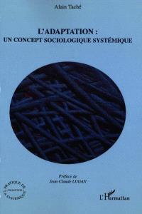 L'adaptation : un concept sociologique systémique