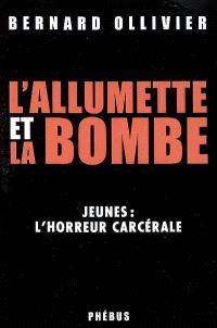 L'allumette et la bombe : jeunes, l'horreur carcérale