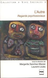 L'autre : regards psychosociaux