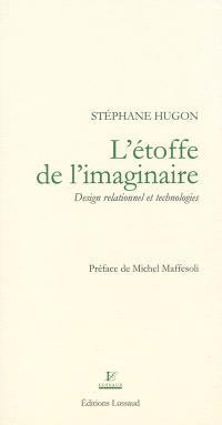 L'étoffe de l'imaginaire : design relationnel et technologies