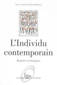 L'individu contemporain : regards sociologiques