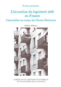 L'invention du logement aidé en France : l'immobilier au temps des Trente Glorieuses