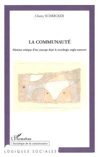 La communauté : histoire critique d'un concept dans la sociologie anglo-saxonne