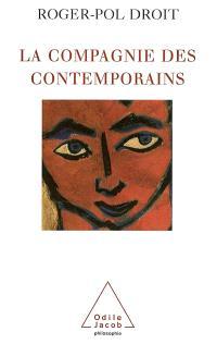 La compagnie des contemporains : rencontres avec des penseurs d'aujourd'hui