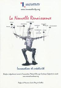 La nouvelle renaissance : innovation et créativité