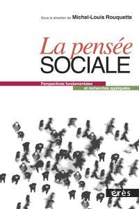 La pensée sociale : perspectives fondamentales et recherches appliquées