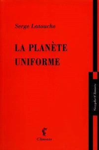 La planète uniforme