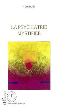 La psychiatrie mystifiée