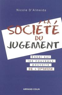 La société du jugement : essai sur les nouveaux pouvoirs de l'opinion
