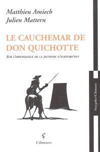 Le cauchemar de Don Quichotte : sur l'impuissance de la jeunesse d'aujourd'hui