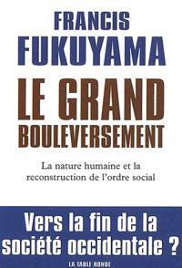 Le grand bouleversement : la nature humaine et la reconstitution de l'ordre social : vers la fin de la société occidentale ?