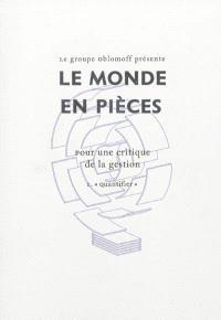 Le monde en pièces : pour une critique de la gestion. Volume 1, Quantifier