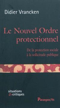 Le nouvel ordre protectionnel : de la protection sociale à la sollicitude publique