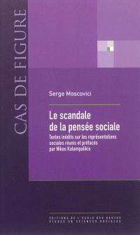 Le scandale de la pensée sociale : textes inédits sur les représentations sociales