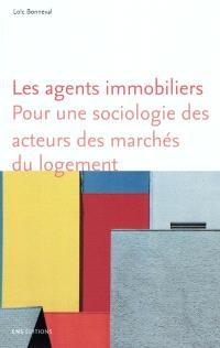 Les agents immobiliers : pour une sociologie des acteurs des marchés du logement