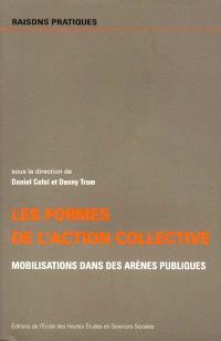 Les formes de l'action collective : mobilisations dans des arènes publiques
