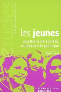 Les jeunes : questions de société, questions de politique