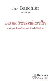 Les matrices culturelles : au foyer des cultures et des civilisations