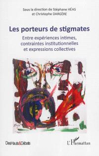 Les porteurs de stigmates : entre expériences intimes, contraintes institutionnelles et expressions collectives