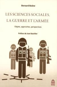 Les sciences sociales, la guerre et l'armée : objets, approches, perspectives
