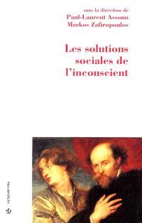 Les solutions sociales de l'inconscient