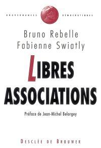 Libres associations : ambitions et limites du modèle associatif
