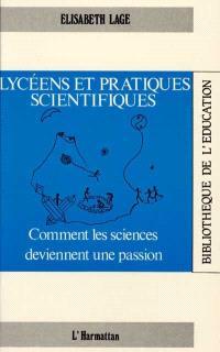 Lycéens et pratiques scientifiques : comment les sciences deviennent une passion