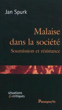 Malaise dans la société : soumission et résistance