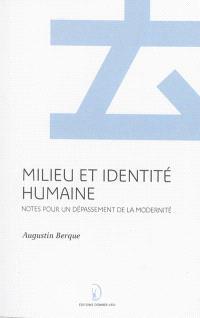 Milieu et identité humaine : notes pour un dépassement de la modernité