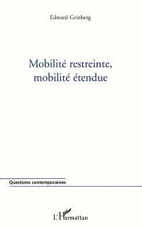 Mobilité restreinte, mobilité étendue