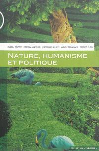 Nature, humanisme et politique